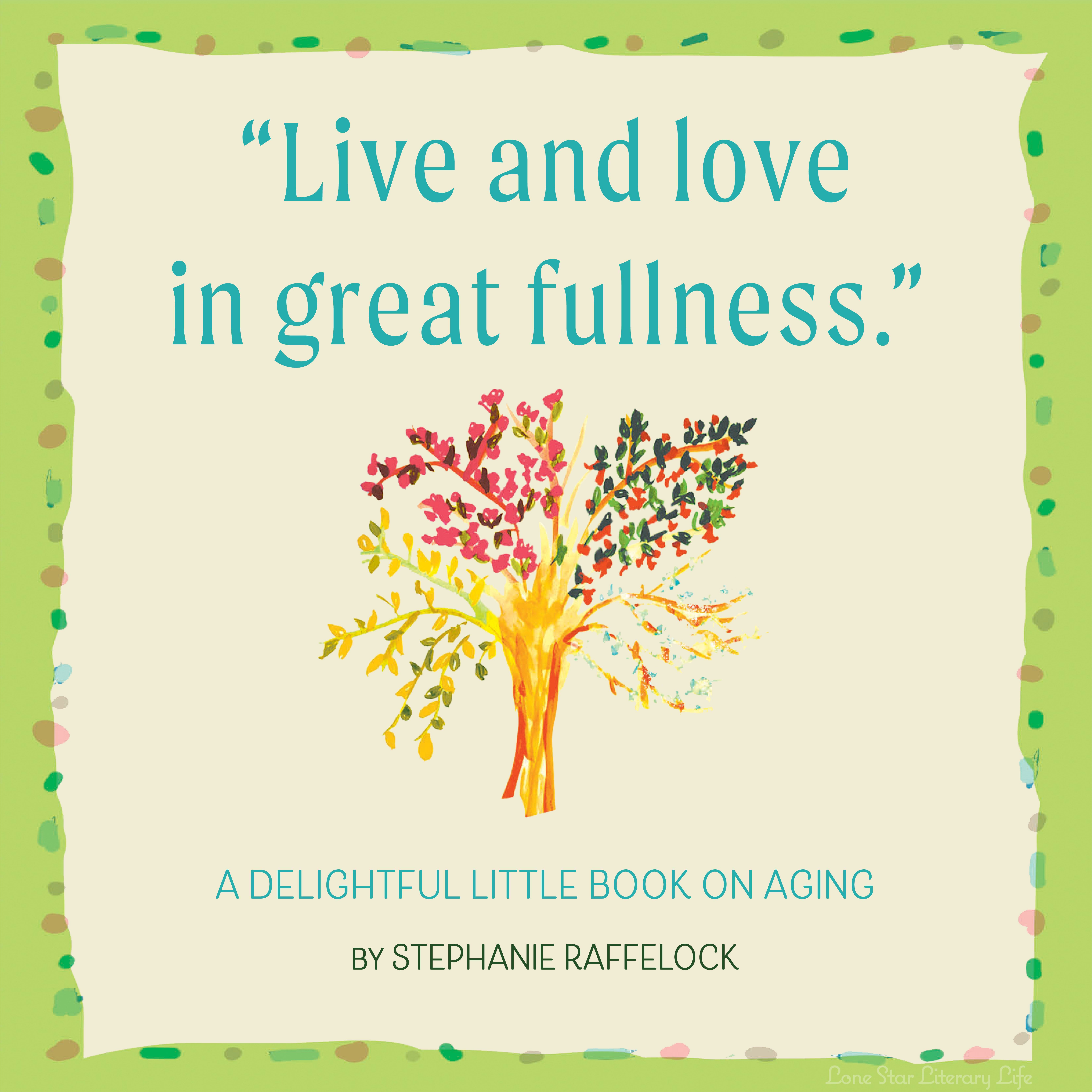 Live and love in great fulness